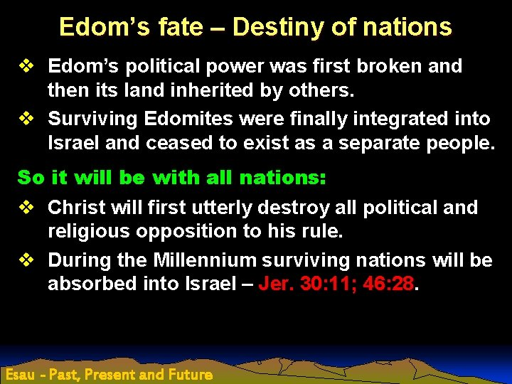 Edom's fate – Destiny of nations v Edom's political power was first broken and