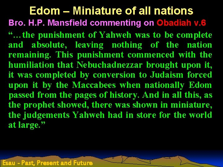 Edom – Miniature of all nations Bro. H. P. Mansfield commenting on Obadiah v.