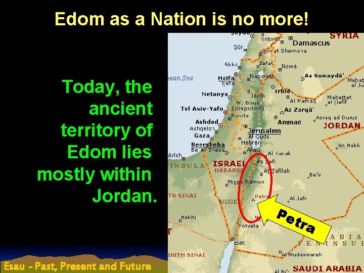 Edom as a Nation is no more! Today, the ancient territory of Edom lies