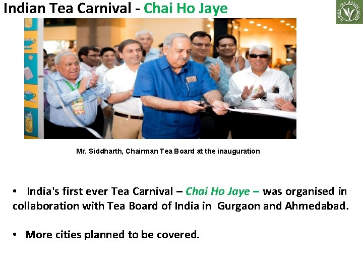 Indian Tea Carnival - Chai Ho Jaye . Mr. Siddharth, Chairman Tea Board at
