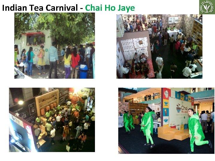 Indian Tea Carnival - Chai Ho Jaye