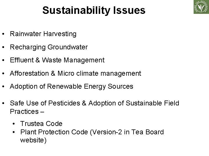 Sustainability Issues • Rainwater Harvesting • Recharging Groundwater • Effluent & Waste Management •