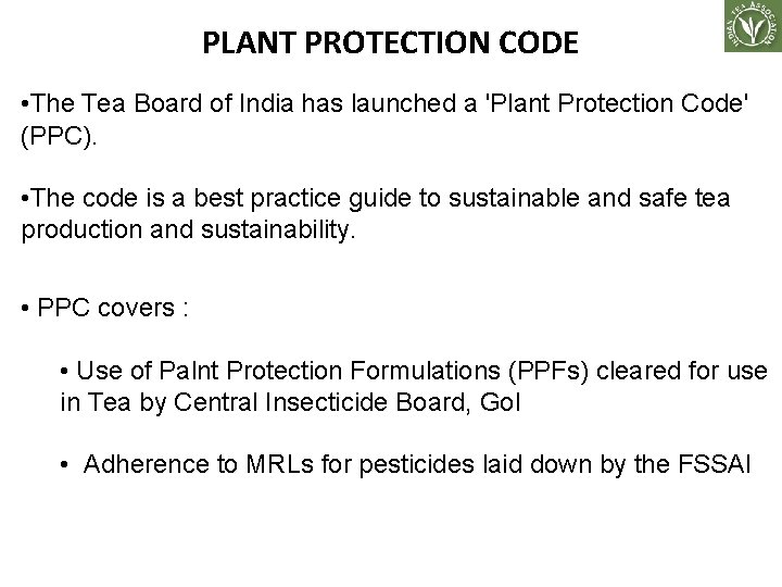 PLANT PROTECTION CODE • The Tea Board of India has launched a 'Plant Protection