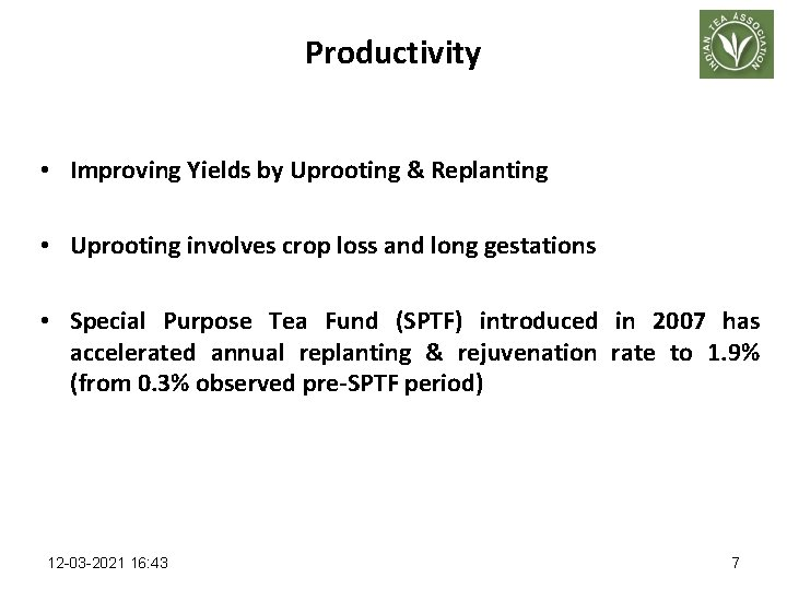 Productivity • Improving Yields by Uprooting & Replanting • Uprooting involves crop loss and