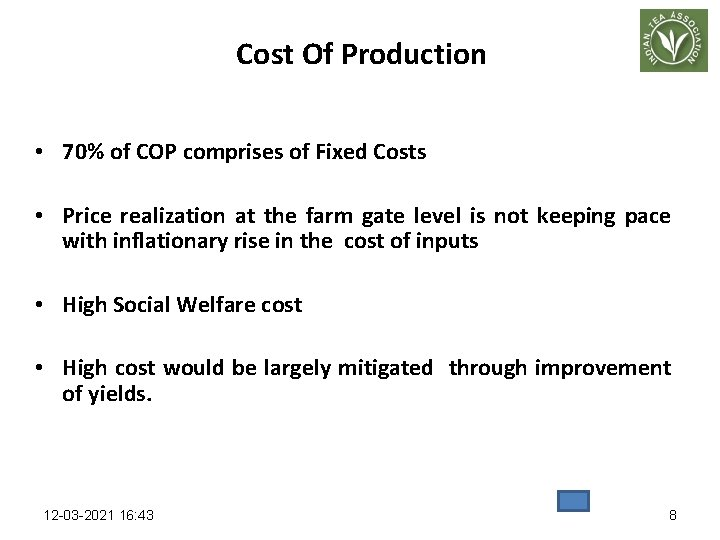 Cost Of Production • 70% of COP comprises of Fixed Costs • Price realization