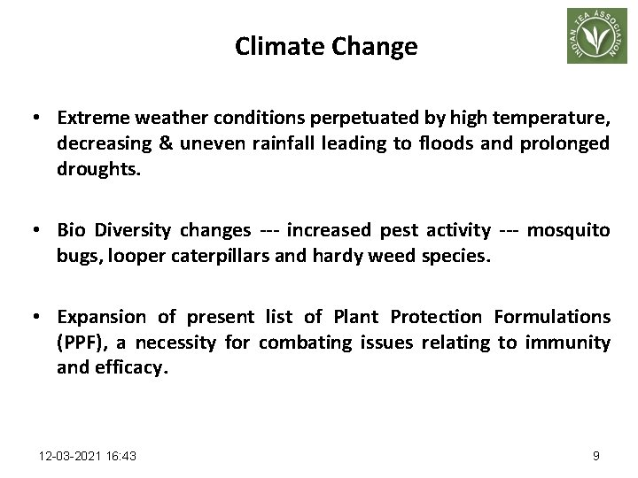 Climate Change • Extreme weather conditions perpetuated by high temperature, decreasing & uneven rainfall