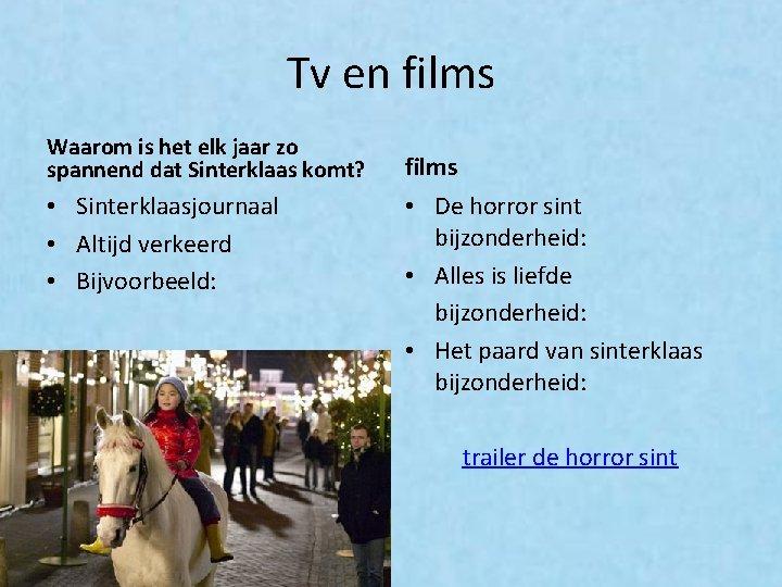 Tv en films Waarom is het elk jaar zo spannend dat Sinterklaas komt? •