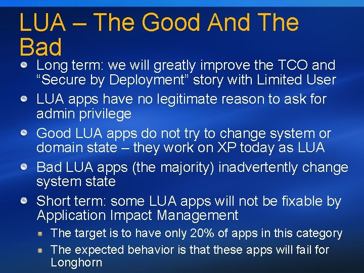 LUA – The Good And The Bad Long term: we will greatly improve the