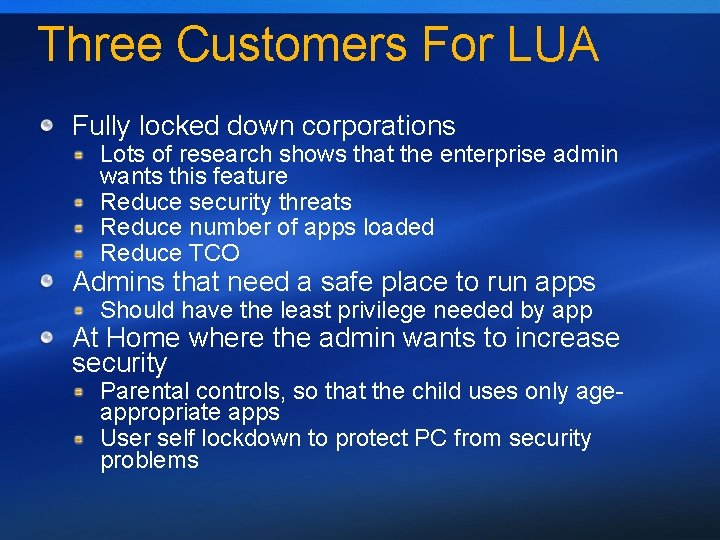 Three Customers For LUA Fully locked down corporations Lots of research shows that the
