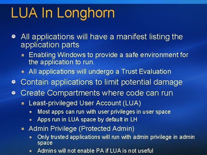 LUA In Longhorn All applications will have a manifest listing the application parts Enabling