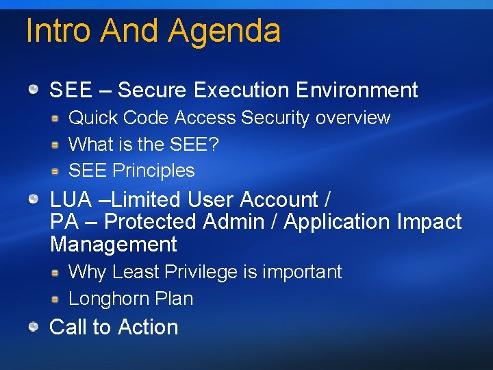 Intro And Agenda SEE – Secure Execution Environment Quick Code Access Security overview What