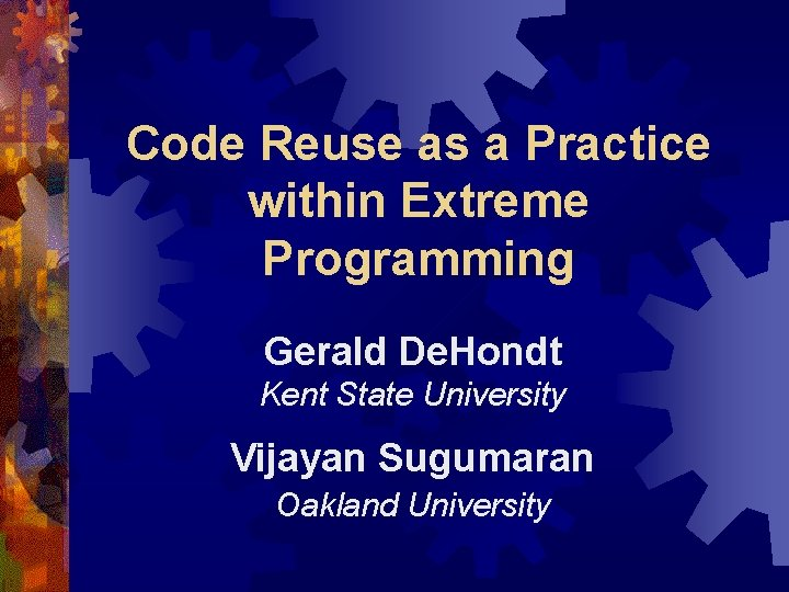 Code Reuse as a Practice within Extreme Programming Gerald De. Hondt Kent State University
