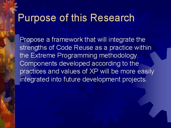 Purpose of this Research Propose a framework that will integrate the strengths of Code