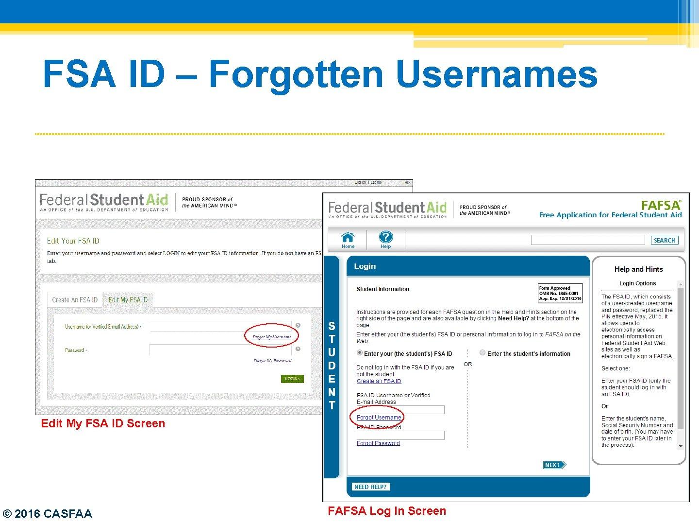 FSA ID – Forgotten Usernames Edit My FSA ID Screen © 2016 CASFAA FAFSA