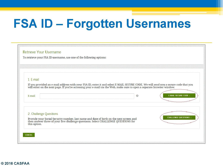 FSA ID – Forgotten Usernames © 2016 CASFAA