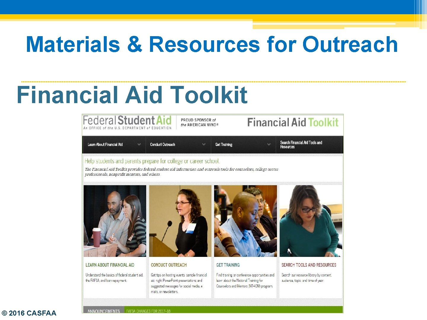 Materials & Resources for Outreach Financial Aid Toolkit © 2016 CASFAA