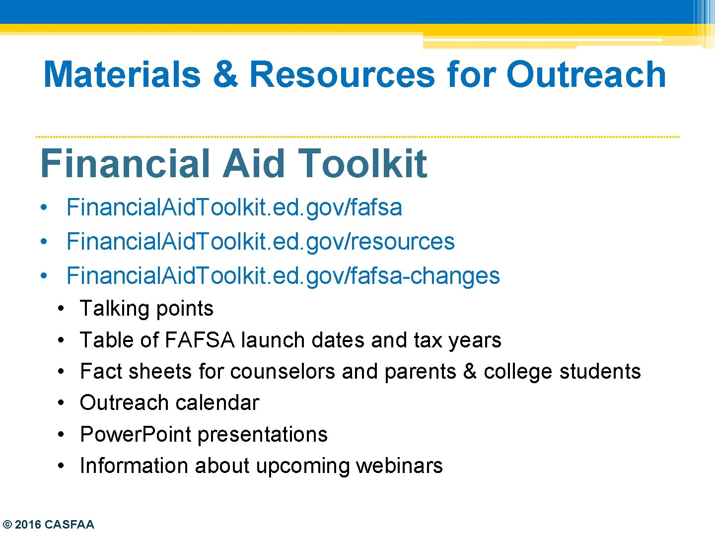 Materials & Resources for Outreach Financial Aid Toolkit • Financial. Aid. Toolkit. ed. gov/fafsa
