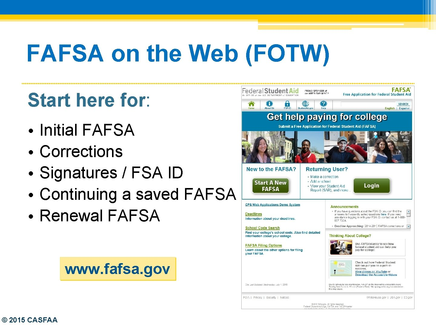 FAFSA on the Web (FOTW) Start here for: • • • Initial FAFSA Corrections
