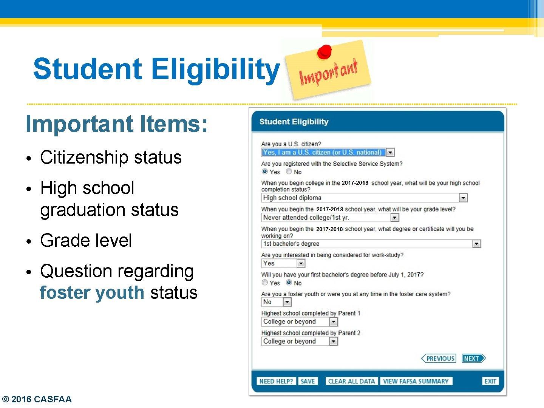 Student Eligibility Important Items: • Citizenship status • High school graduation status • Grade