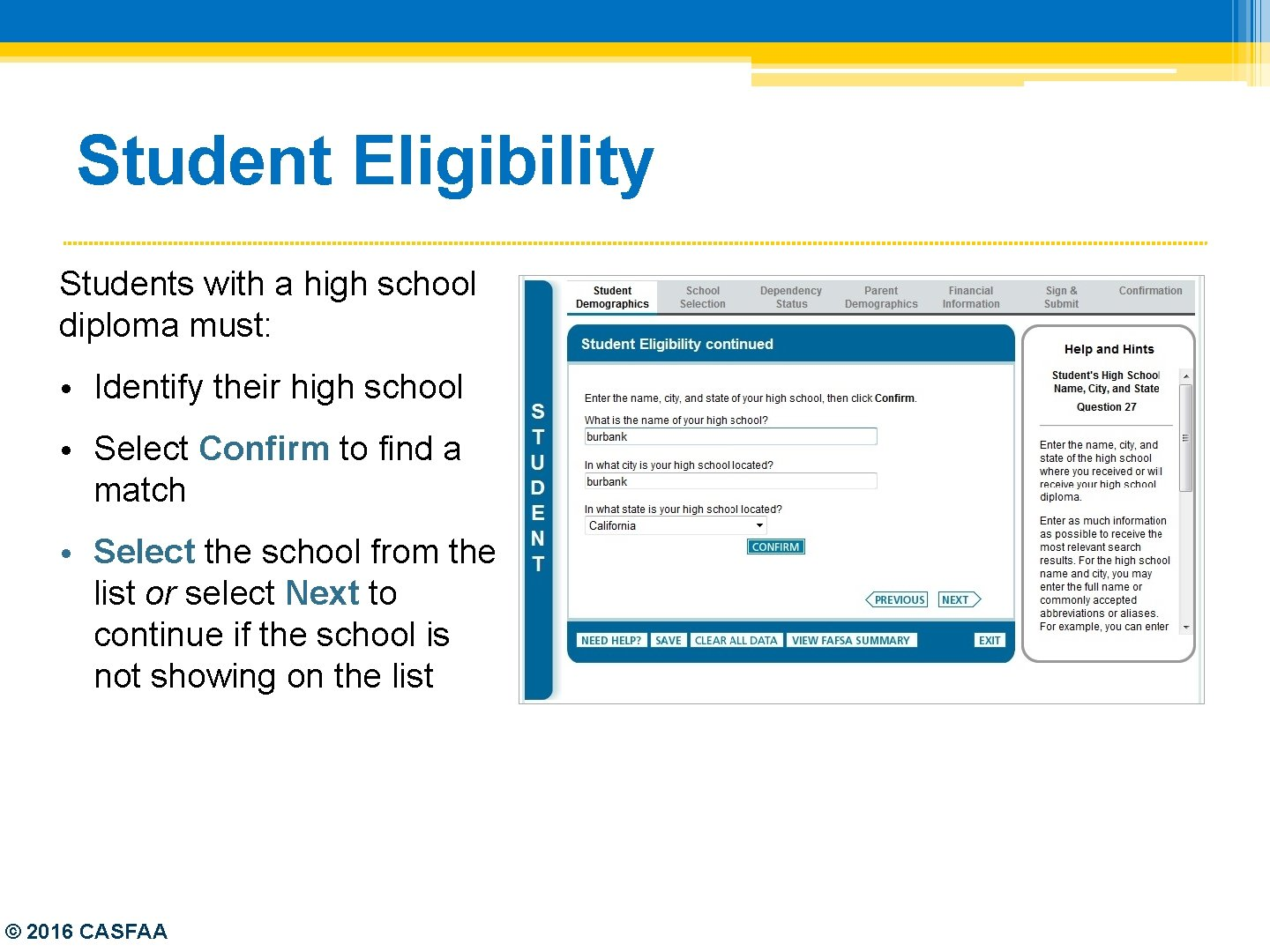Student Eligibility Students with a high school diploma must: • Identify their high school
