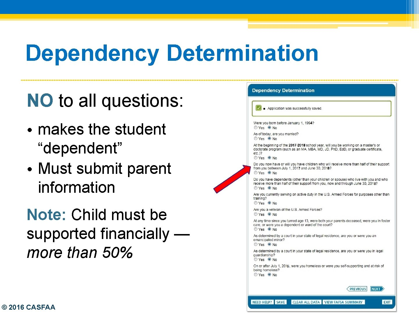 """Dependency Determination NO to all questions: • makes the student """"dependent"""" • Must submit"""