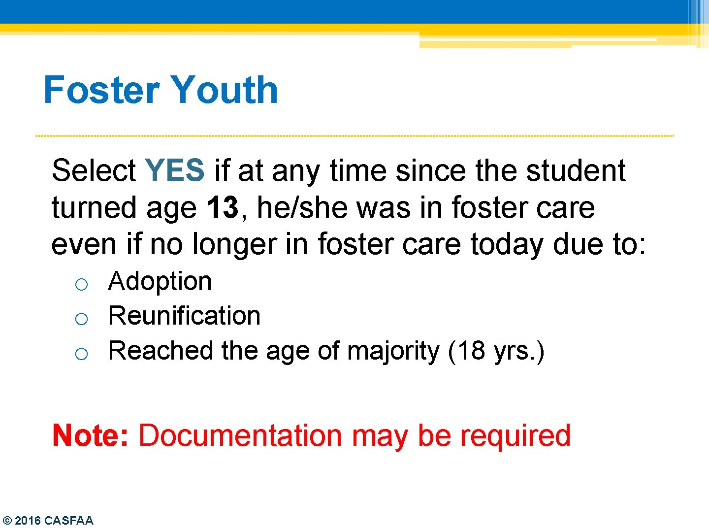 Foster Youth Select YES if at any time since the student turned age 13,
