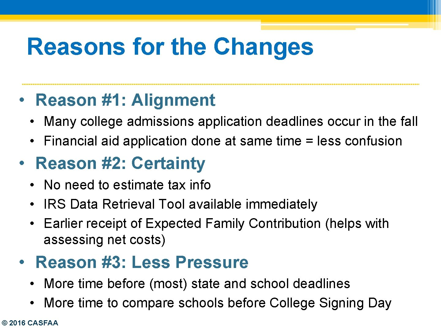 Reasons for the Changes • Reason #1: Alignment • Many college admissions application deadlines