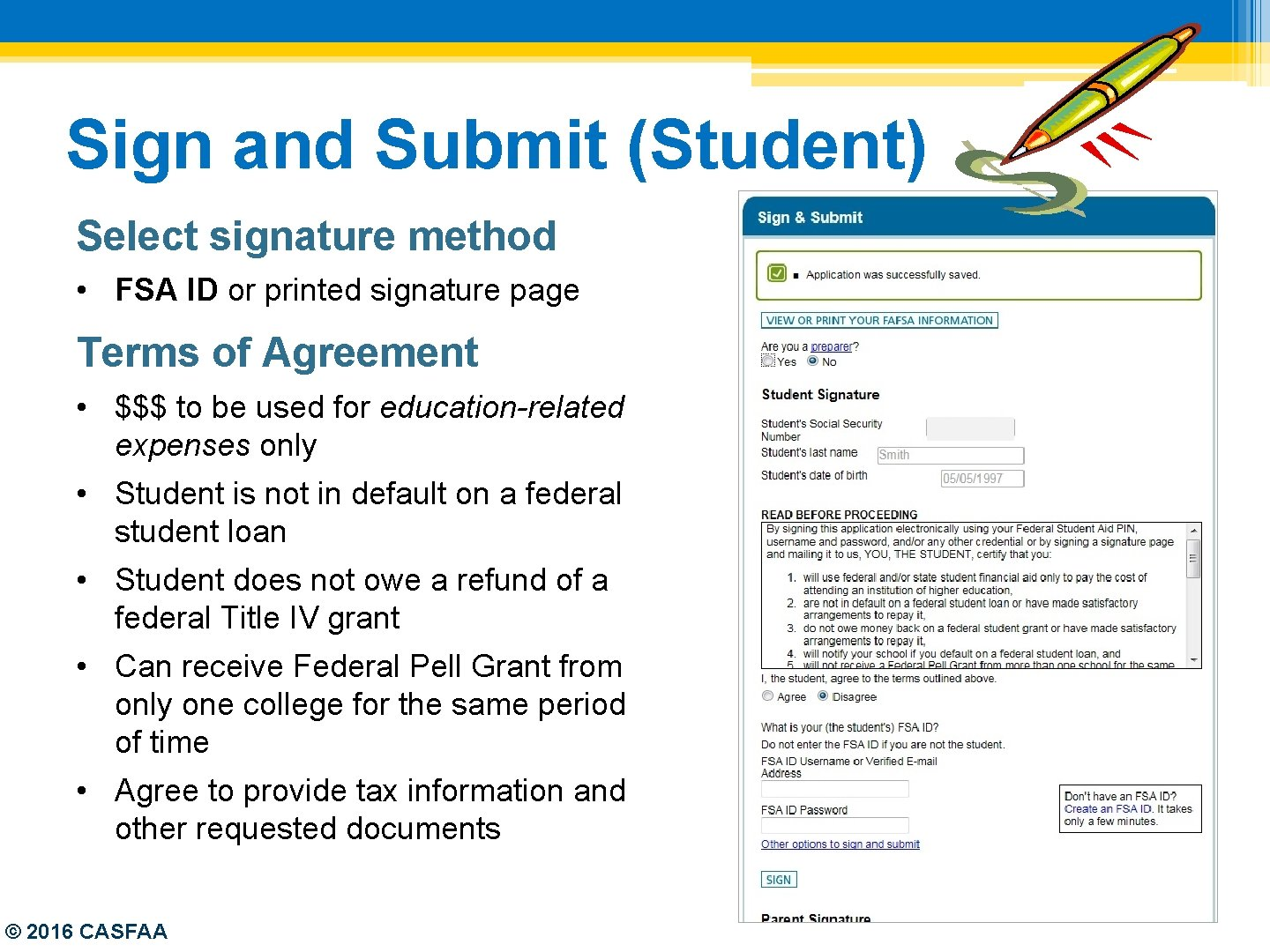 Sign and Submit (Student) Select signature method • FSA ID or printed signature page