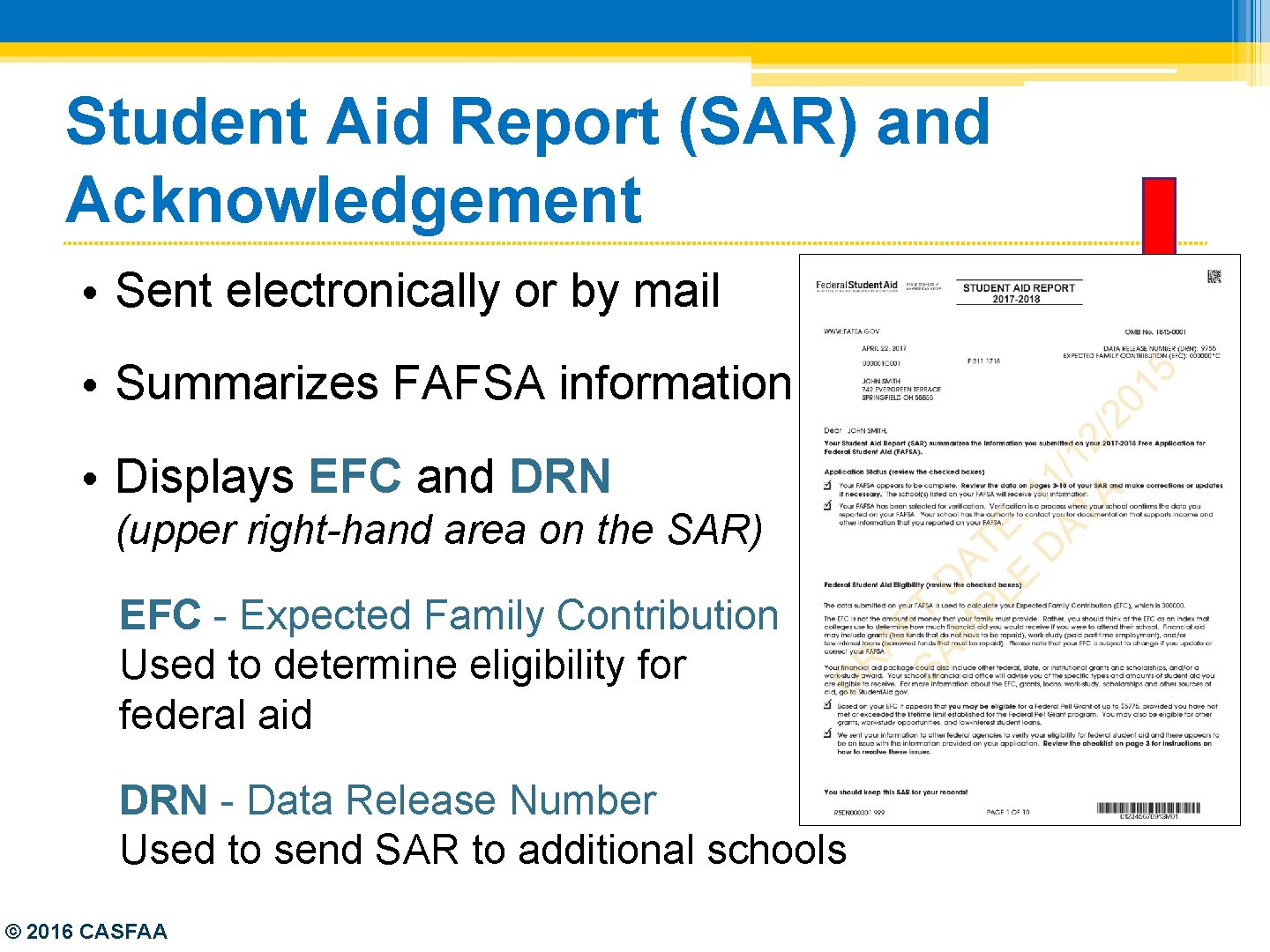 Student Aid Report (SAR) and Acknowledgement • Sent electronically or by mail • Summarizes