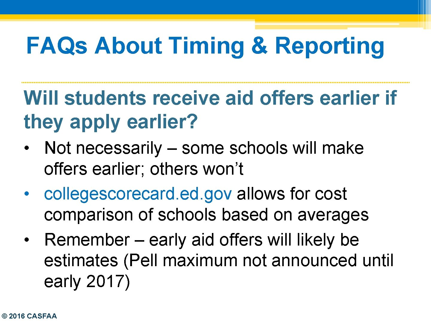 FAQs About Timing & Reporting Will students receive aid offers earlier if they apply