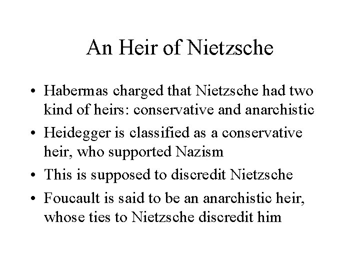An Heir of Nietzsche • Habermas charged that Nietzsche had two kind of heirs:
