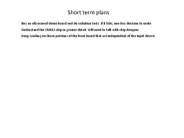 Short term plans Buy an ultrasound demo board and do radiation tests. If it