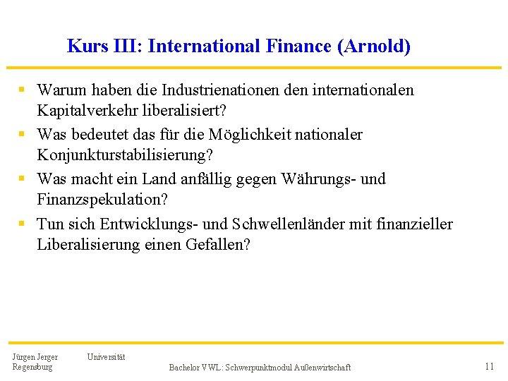 Kurs III: International Finance (Arnold) § Warum haben die Industrienationen den internationalen Kapitalverkehr liberalisiert?