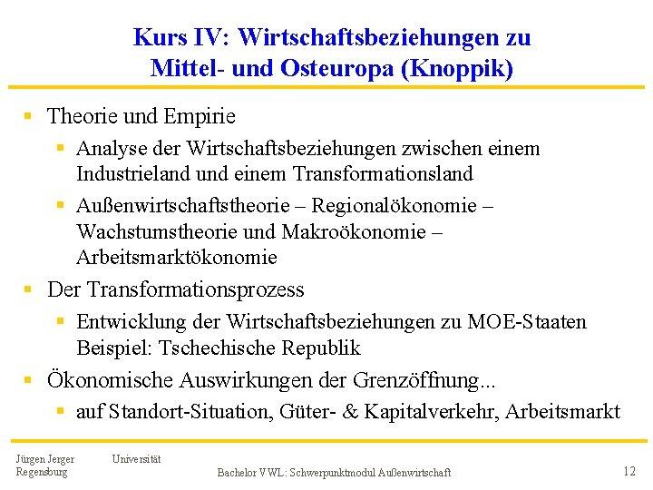 Kurs IV: Wirtschaftsbeziehungen zu Mittel- und Osteuropa (Knoppik) § Theorie und Empirie § Analyse