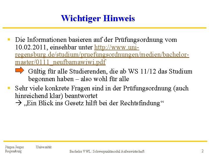 Wichtiger Hinweis § Die Informationen basieren auf der Prüfungsordnung vom 10. 02. 2011, einsehbar