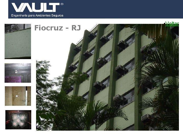 Fiocruz - RJ 27 Access Control © 2007 Biocheck All rights reserved. • Voltar