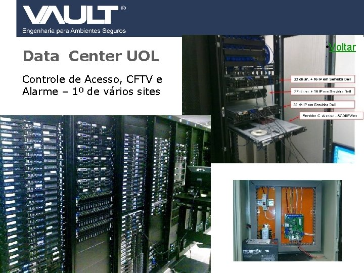 Data Center UOL Controle de Acesso, CFTV e Alarme – 1º de vários sites
