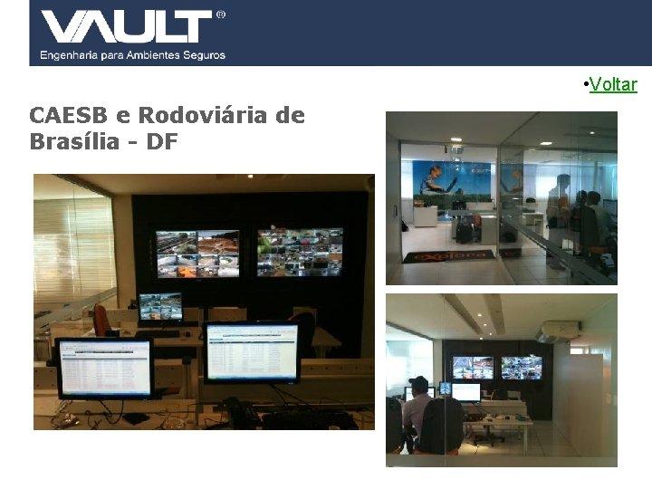 • Voltar CAESB e Rodoviária de Brasília - DF 36 Access Control ©