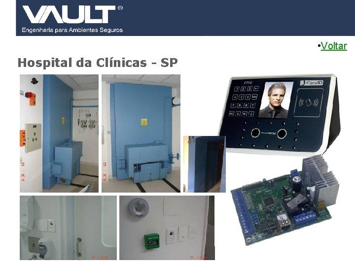 • Voltar Hospital da Clínicas - SP 41 Access Control © 2007 Biocheck