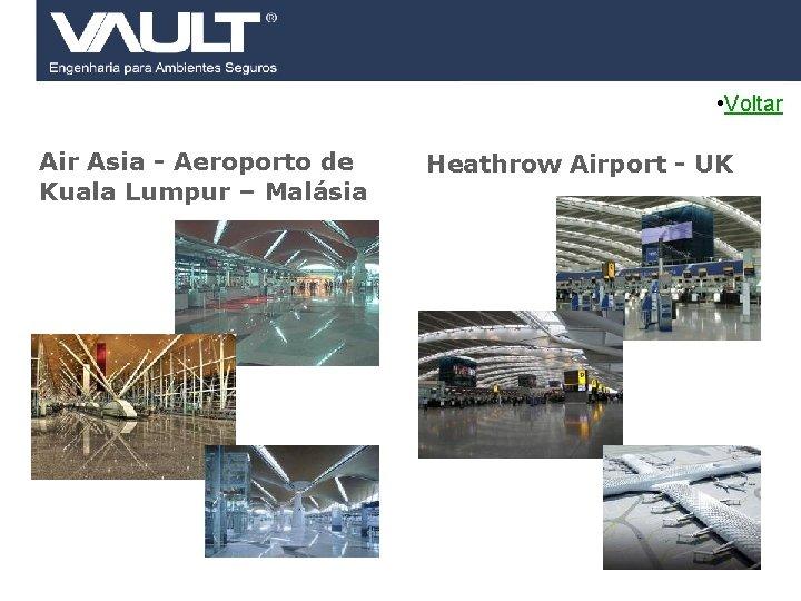• Voltar Air Asia - Aeroporto de Kuala Lumpur – Malásia 49 Access