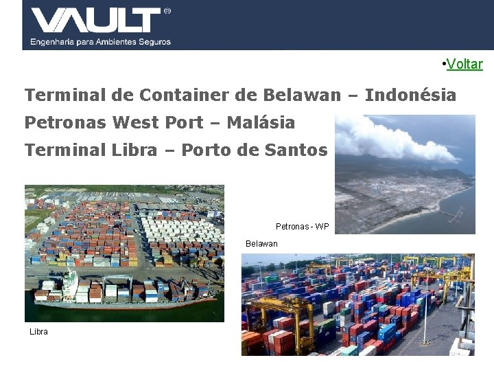 • Voltar Terminal de Container de Belawan – Indonésia Petronas West Port –
