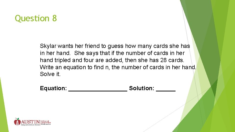 Question 8 Skylar wants her friend to guess how many cards she has in