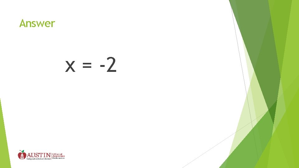 Answer x = -2
