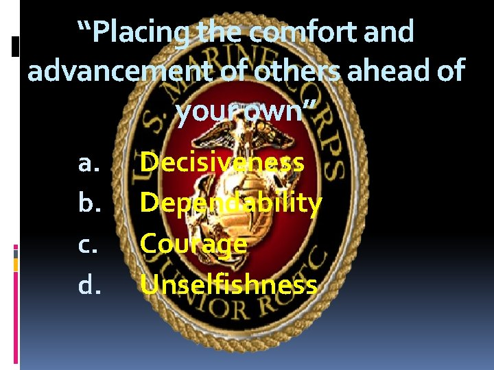 """""""Placing the comfort and advancement of others ahead of your own"""" a. b. c."""