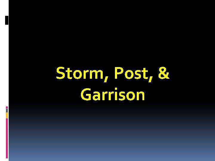 Storm, Post, & Garrison