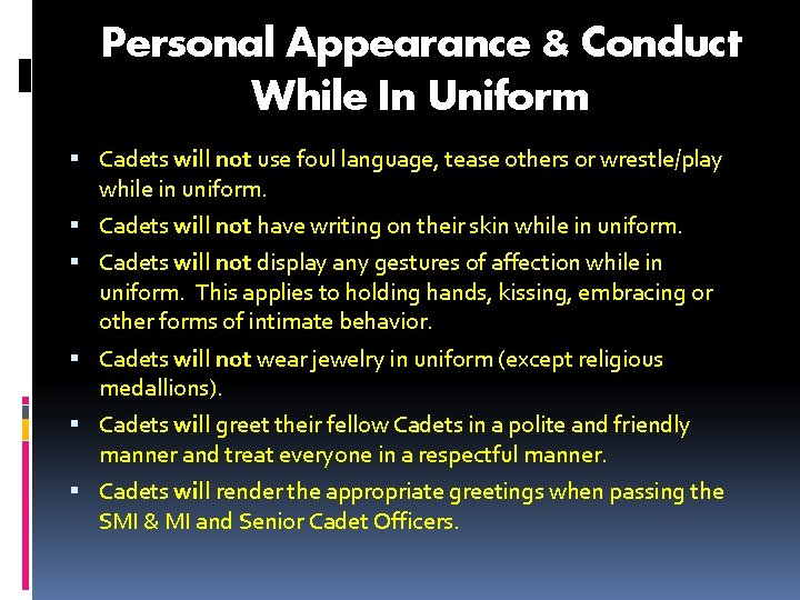 Personal Appearance & Conduct While In Uniform Cadets will not use foul language, tease