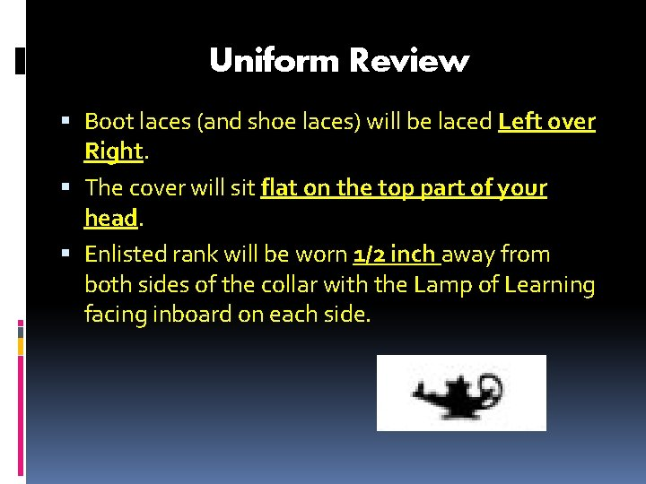 Uniform Review Boot laces (and shoe laces) will be laced Left over Right. The