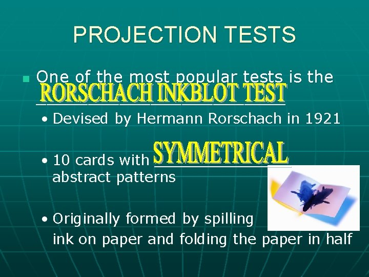PROJECTION TESTS n One of the most popular tests is the ____________ • Devised