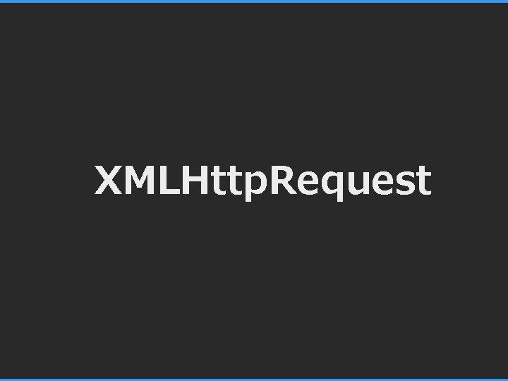 XMLHttp. Request