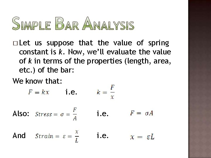 � Let us suppose that the value of spring constant is k. Now, we'll
